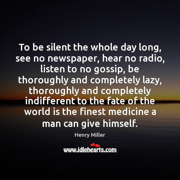 Image, To be silent the whole day long, see no newspaper, hear no