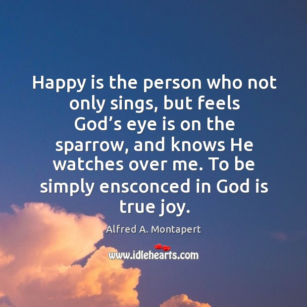 To be simply ensconced in God is true joy. True Joy Quotes Image