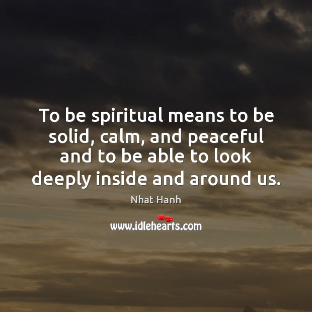 Image, To be spiritual means to be solid, calm, and peaceful and to