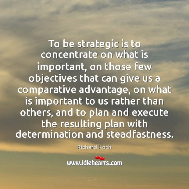 Image, To be strategic is to concentrate on what is important, on those