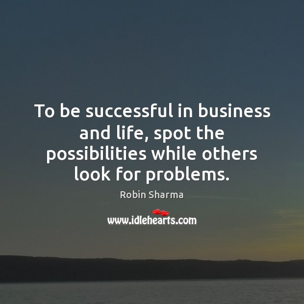 To be successful in business and life, spot the possibilities while others Image