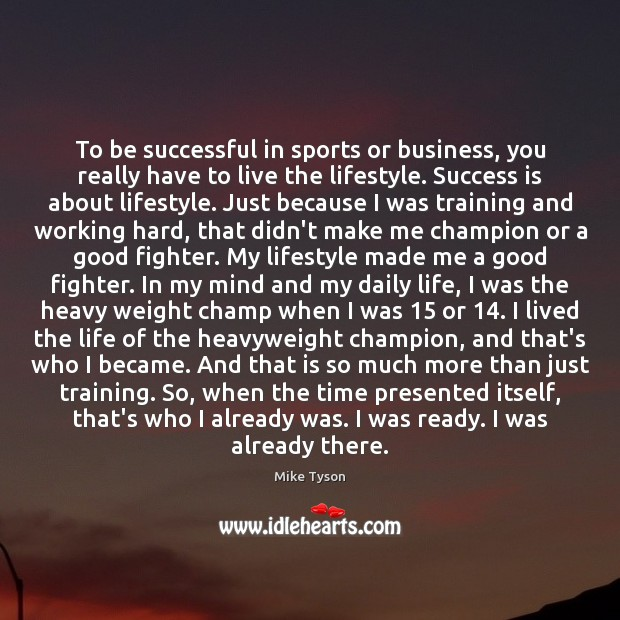 Image, To be successful in sports or business, you really have to live