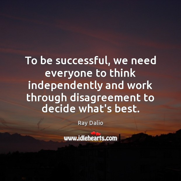 Image, To be successful, we need everyone to think independently and work through