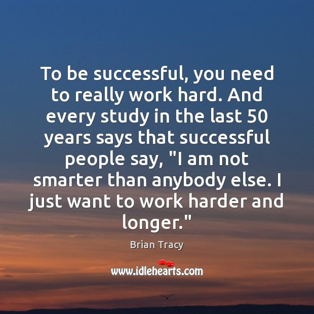 To be successful, you need to really work hard. And every study Image