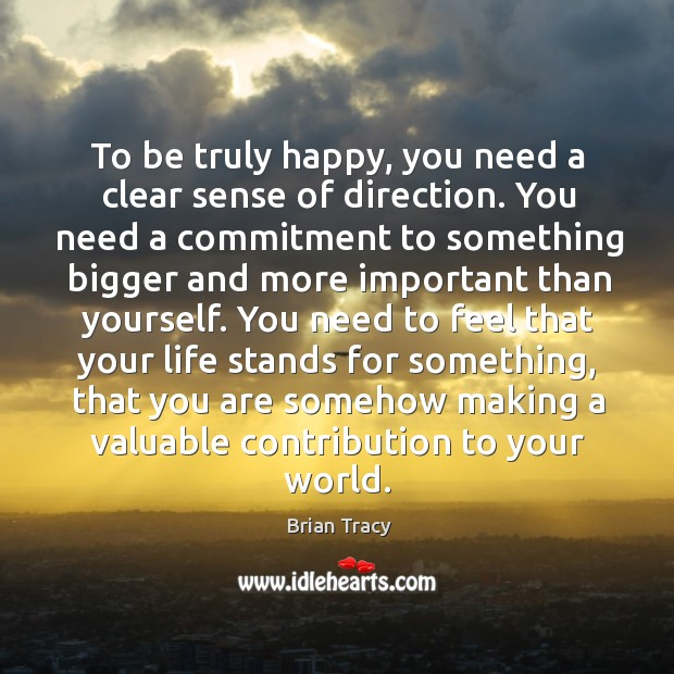 To be truly happy, you need a clear sense of direction. You Image