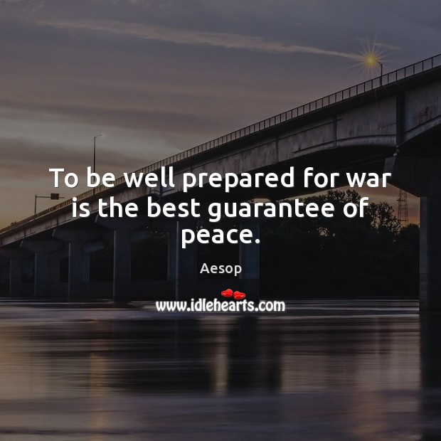 Image, To be well prepared for war is the best guarantee of peace.