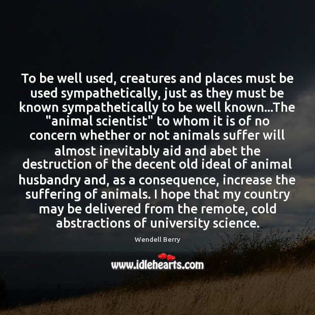 Image, To be well used, creatures and places must be used sympathetically, just