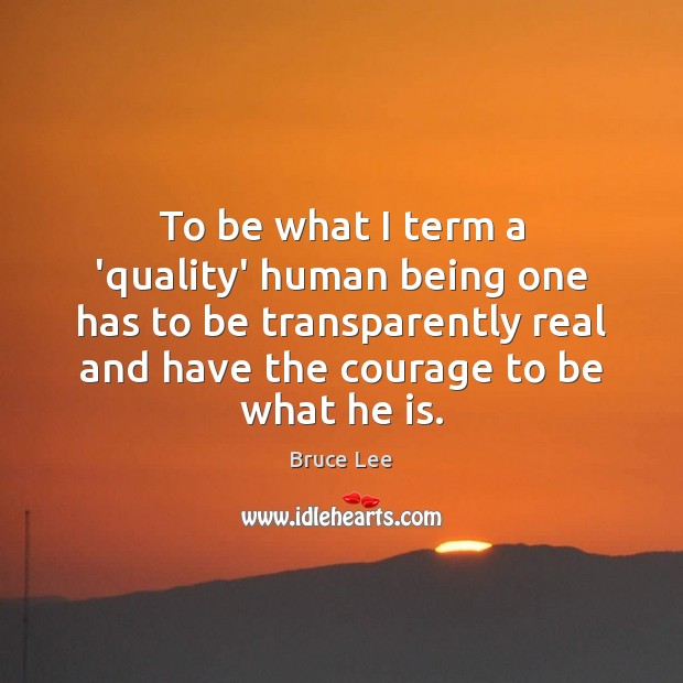 Image, To be what I term a 'quality' human being one has to