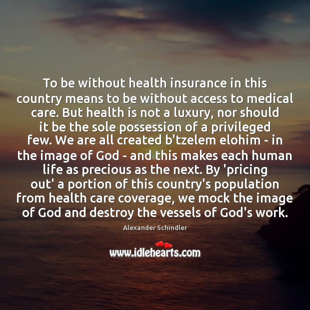Image, To be without health insurance in this country means to be without