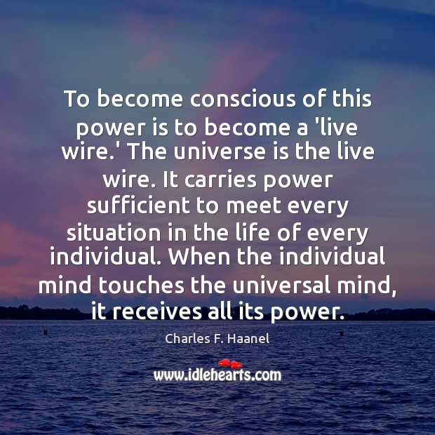 Image, To become conscious of this power is to become a 'live wire.