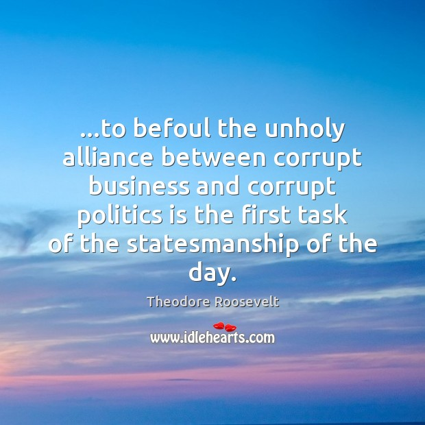 Image, …to befoul the unholy alliance between corrupt business and corrupt politics is