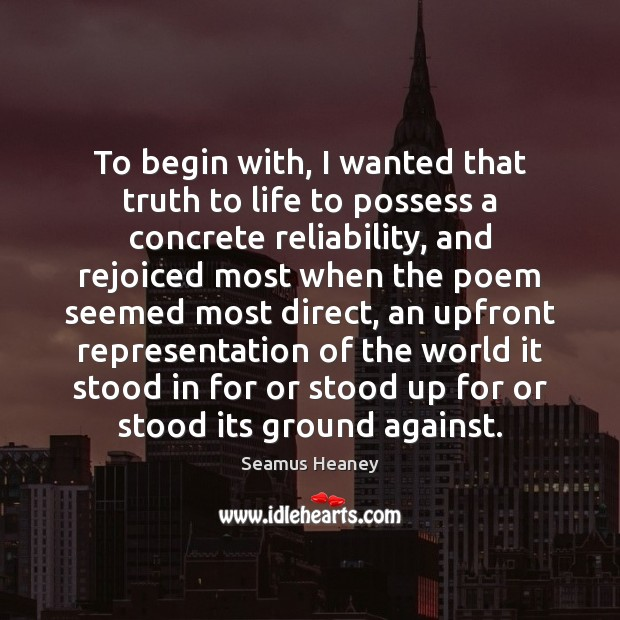 To begin with, I wanted that truth to life to possess a Image