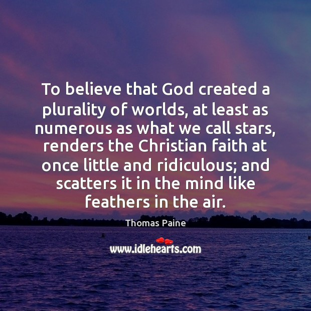 To believe that God created a plurality of worlds, at least as Image