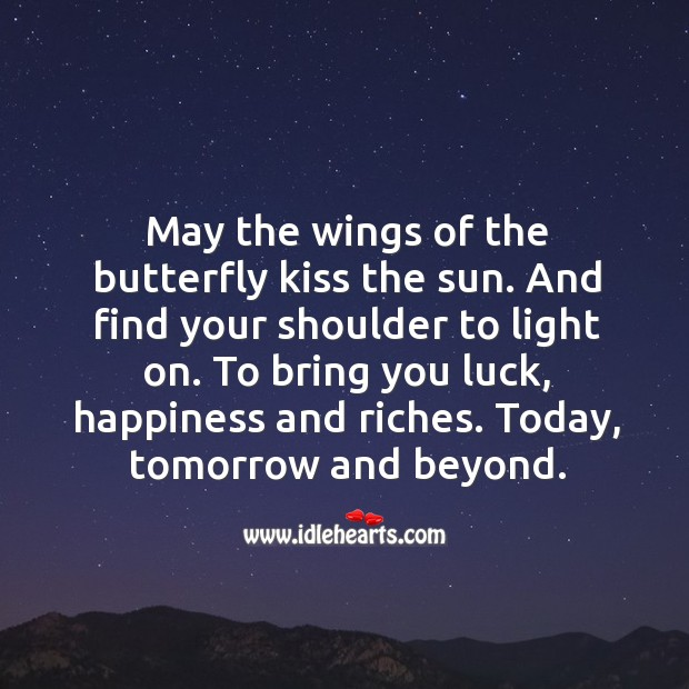 To bring you luck, happiness and riches. Today, tomorrow and beyond. Image