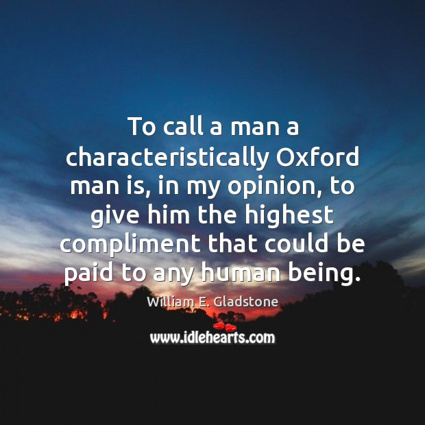 To call a man a characteristically Oxford man is, in my opinion, Image