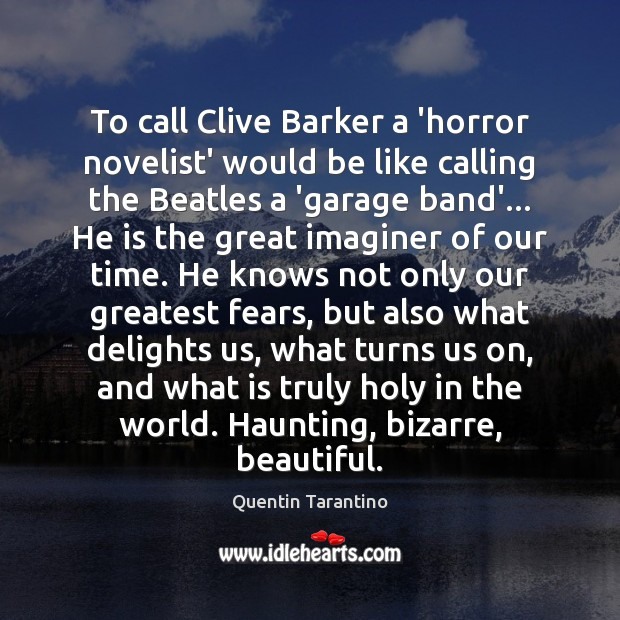 Image, To call Clive Barker a 'horror novelist' would be like calling the