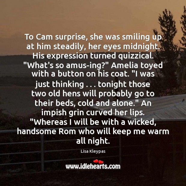 To Cam surprise, she was smiling up at him steadily, her eyes Image