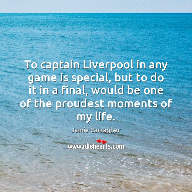 To captain Liverpool in any game is special, but to do it Image
