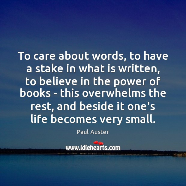 To care about words, to have a stake in what is written, Paul Auster Picture Quote