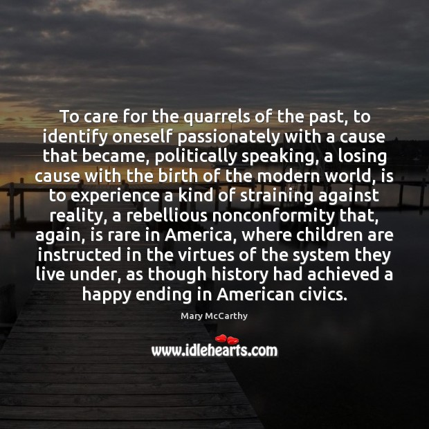 Image, To care for the quarrels of the past, to identify oneself passionately