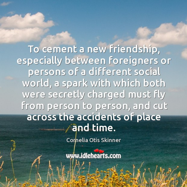 To cement a new friendship, especially between foreigners or persons of a different social world Image