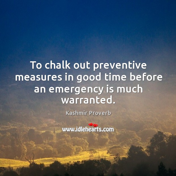 To chalk out preventive measures in good time before Kashmir Proverbs Image