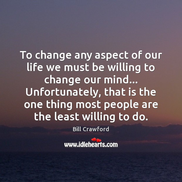 Image, To change any aspect of our life we must be willing to