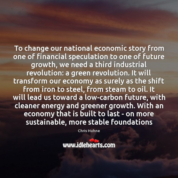 To change our national economic story from one of financial speculation to Image