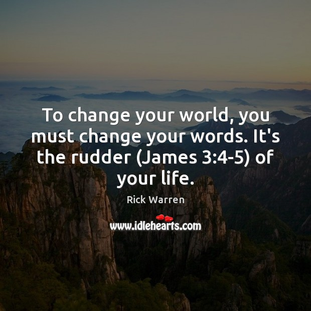 To change your world, you must change your words. It's the rudder ( Image