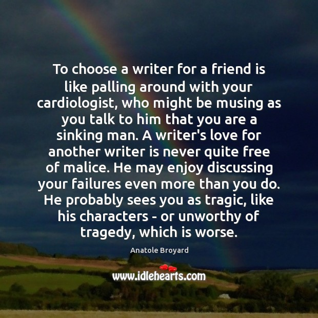 Image, To choose a writer for a friend is like palling around with