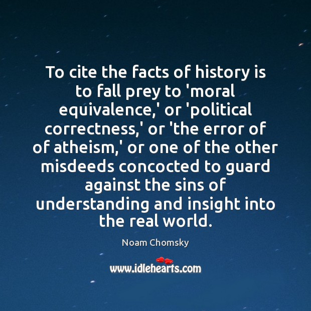 To cite the facts of history is to fall prey to 'moral Image