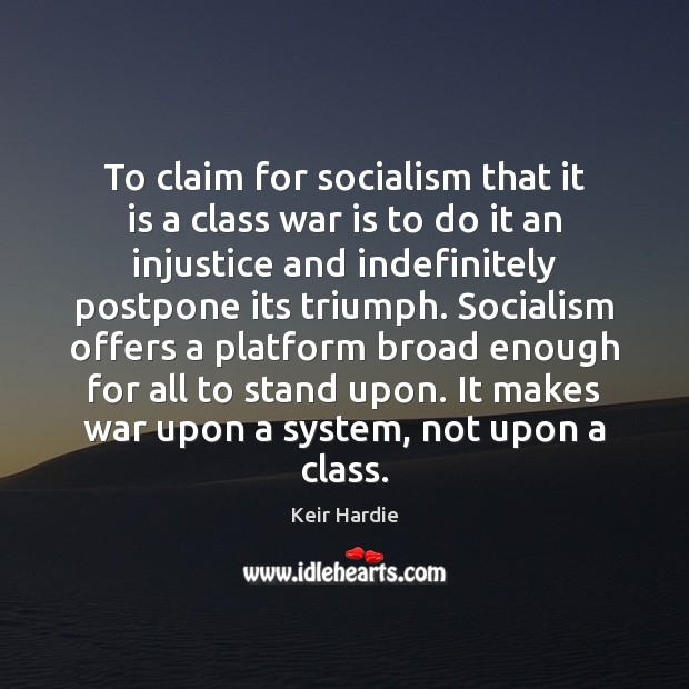 To claim for socialism that it is a class war is to Image