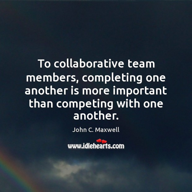 Image, To collaborative team members, completing one another is more important than competing