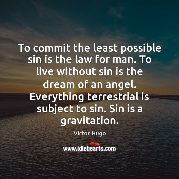 To commit the least possible sin is the law for man. To Image