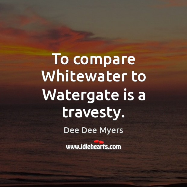 To compare Whitewater to Watergate is a travesty. Image