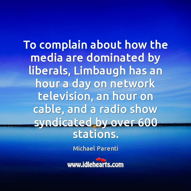 Image, To complain about how the media are dominated by liberals, Limbaugh has
