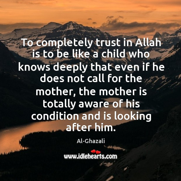 Image, To completely trust in Allah is to be like a child who