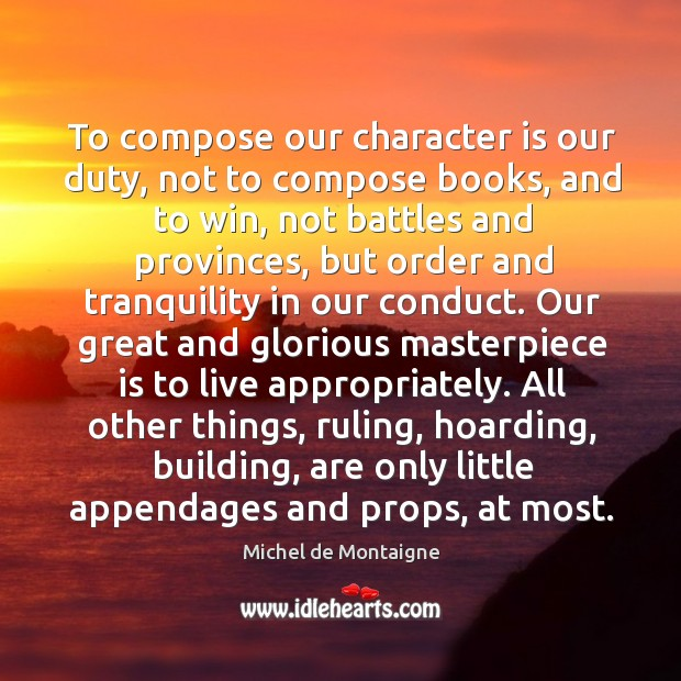 Image, To compose our character is our duty, not to compose books, and