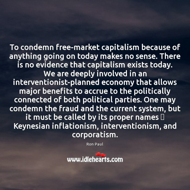 Image, To condemn free-market capitalism because of anything going on today makes no