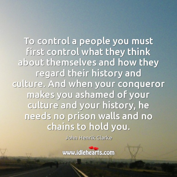 To control a people you must first control what they think about Image