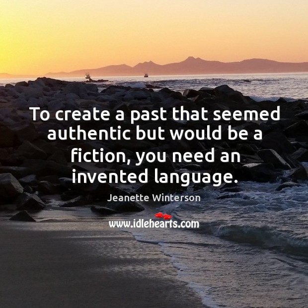 To create a past that seemed authentic but would be a fiction, you need an invented language. Image