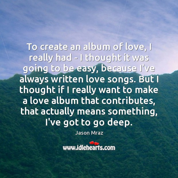 Image, To create an album of love, I really had – I thought
