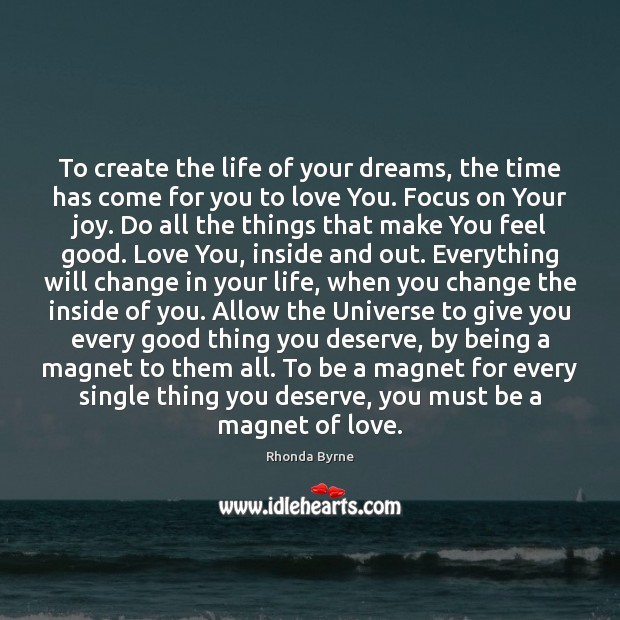 To create the life of your dreams, the time has come for Image