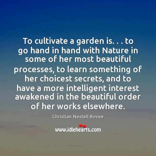 To cultivate a garden is. . . to go hand in hand with Nature Image