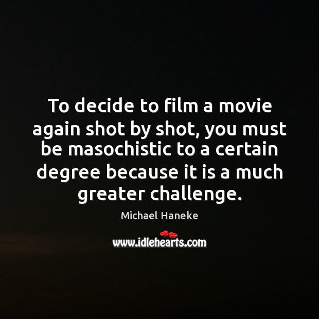 Image, To decide to film a movie again shot by shot, you must