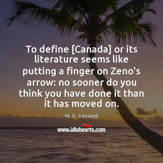 To define [Canada] or its literature seems like putting a finger on Image