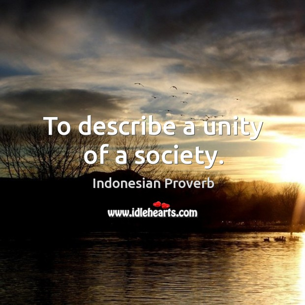 To describe a unity of a society. Indonesian Proverbs Image