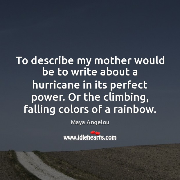 Image, To describe my mother would be to write about a hurricane in