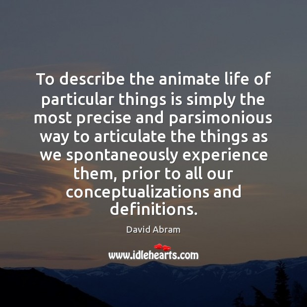 To describe the animate life of particular things is simply the most Image