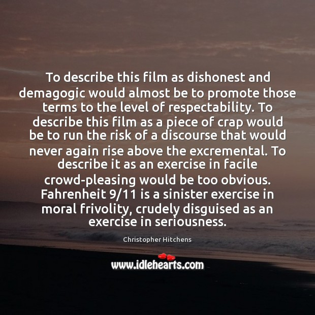 Image, To describe this film as dishonest and demagogic would almost be to